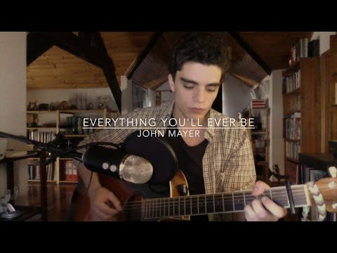 Everything You'll Ever Be by John Mayer (Cover)