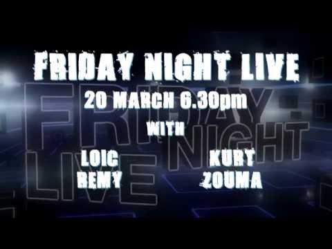 Friday Night Live: Zouma and Remy