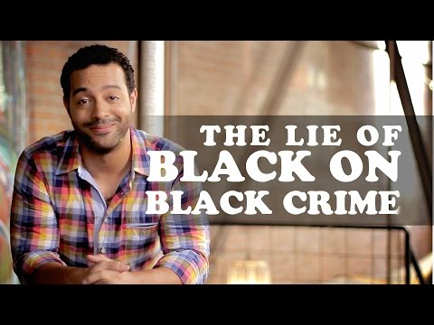 The More You Know (About Black People) Episode 7: The Lie of Black on Black Crime