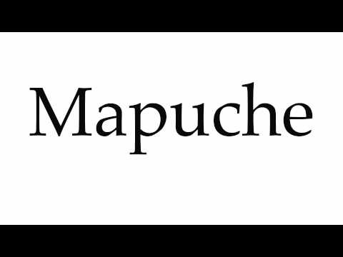 How to Pronounce Mapuche