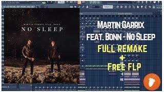 Martin Garrix feat. Bonn - No Sleep [ FULL REMAKE + FREE FLP ]