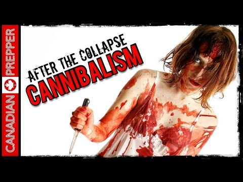 After the Collapse: Cannibalism...