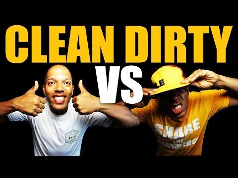 Clean VS Dirty (versions)