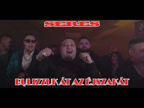 SERES - BULIZZUK ÁT AZ ÉJSZAKÁT (OFFICIAL VIDEO)