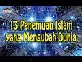 13 Penemuan Islam yang Mengubah Dunia - #MisteriSemesta