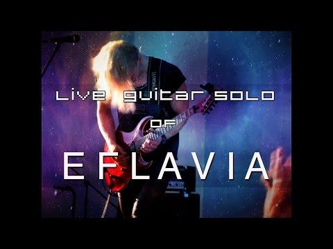 Live Guitar Solo Of Eflavia  (03.07.2015)