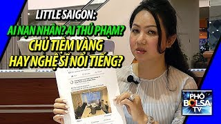 Little Saigon: Ai lừa đảo, ai nạn nhân? Chủ tiệm vàng hay các nghệ sĩ, nhân vật cộng đồng?