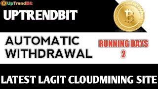 UPTRENDBIT || New BITCOIN Cloudmining Site || 100% Real Platform
