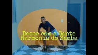 Desce com a gente - Harmonia do Samba (coreografia)