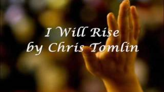 I Will Rise by Chris Tomlin (with Lyrics)