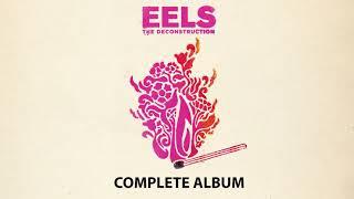 Download Lagu EELS - THE DECONSTRUCTION - Complete Album (AUDIO) Gratis STAFABAND