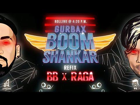 BOOM SHANKAR (REFIX) OFFICIAL AUDIO   BB   RAGA   GURBAX   2017