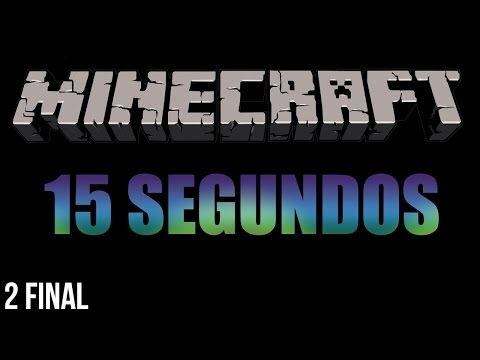 MINECRAFT - 15 SEGUNDOS - Episodio 2 (FINAL)