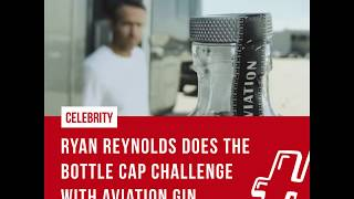 Ryan Reynolds does the  Bottle Cap challenge with Aviation Gin