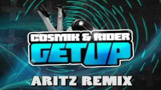 COSMIK & RIDER - GET UP (ARITZ REMIX Radio Edit)