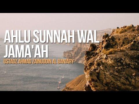 Ahlu Sunnah Wal Jama'ah - UstadzAhmad Zainuddin Al Banjary