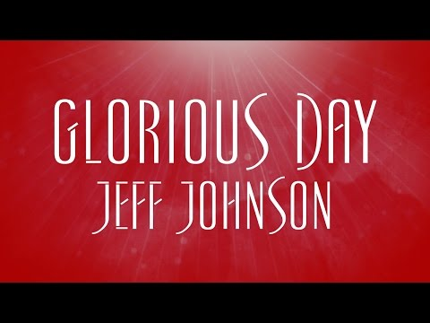Jeff Johnson - Glorious Day