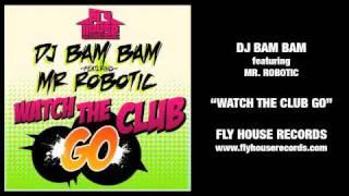 DJ Bam Bam feat. Mr. Robotic
