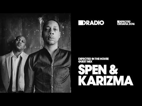 Defected In The House Radio 04.04.16 Guest Mix DJ Spen & Karizma