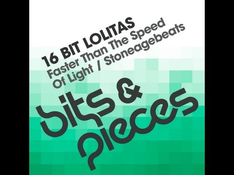 16 Bit Lolitas - Faster Than The Speed Of Light (Original Mix)