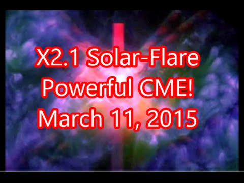 Solar-Storm WARNING! X2.1-Class Solar-Flare Launches a Powerful CME Earthbound! March 11, 2015