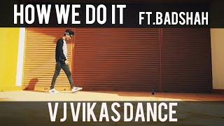 Now united-how we do it   VjVikas dance ft. Badshah