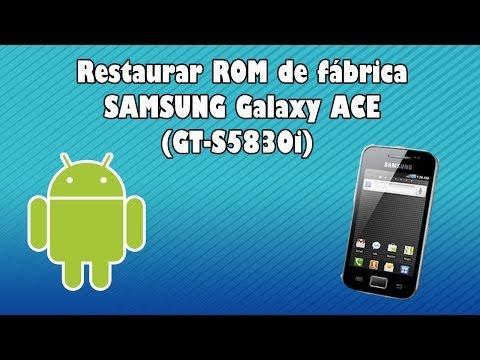 Cómo restaurar Galaxy Ace (GT-S5830 i-m-c ) a la ROM de fábrica original  (Español   Spanish)