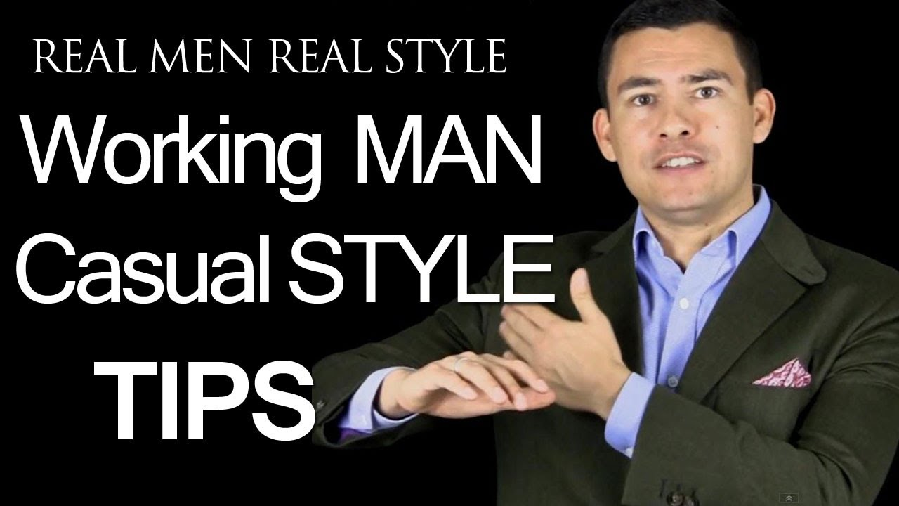 Working Man Casual Style Tips