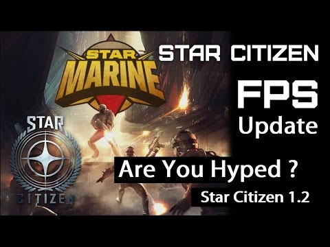 Star Citizen - Are you Hyped for Star Marine? -  FPS Module Breakdown