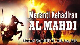 download lagu Menanti Kehadiran Al-mai - Ust. Zulkifli M, Ali, Lc, gratis