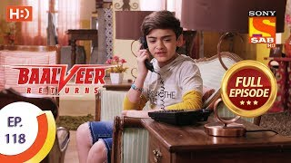 Baalveer Returns - Ep 118 - Full Episode - 20th February 2020