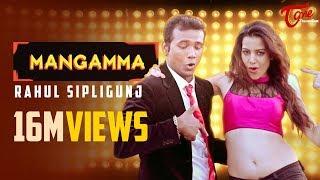 Mangamma   Official Music Video   Rahul Sipligunj, Diksha Panth - TeluguOne