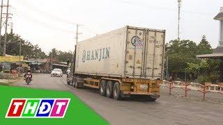 Nỗi khổ của tài xế container khi qua địa bàn Đồng Tháp | THDT