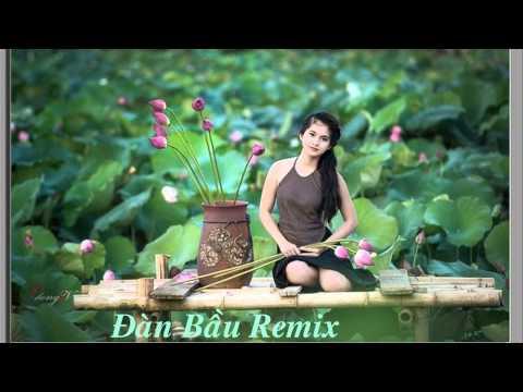 Đàn Bầu DJ Remix