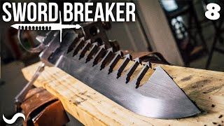 MAKING THE SWORD-BREAKER!!! Part 8