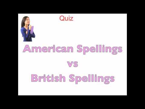 how to spell: American vs British spellings