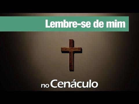 Lembre se de mim | no Cenáculo 10/04/2020