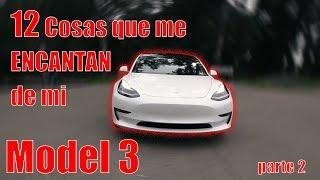 12 Cosas que me ENCANTAN de mi Tesla Model 3 Parte 2