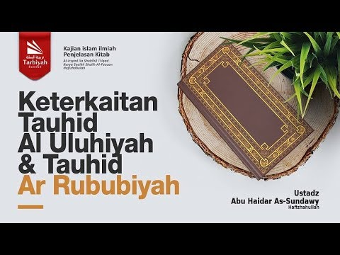 Keterkaitan Tauhid Al-Uluhiyah dan Ar-Rububiyah (Al-Irsyad Ila Shahih Al-I'tiqad) #8