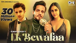 Ek Bewafaa - Full Song   Sameer Khan   Siddharth Gupta   Krystle D Souza   Bharat Goel   Kaushal K