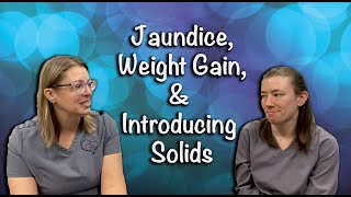 Breastfeeding Misconceptions Pt.2 Jaundice, Weight Gain and Introducing Solids
