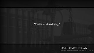 What is reckless driving?