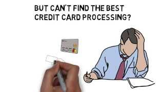 Can't Find The Best Credit Card Processing?