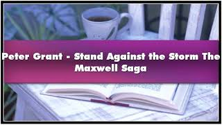 Peter Grant Stand Against The Storm The Maxwell Saga Audiobook
