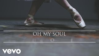 Casting Crowns Oh My Soul Official Audio