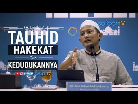 Kajian Kitab Tauhid: Apa Itu Tauhid (Hakikat & Kedudukannya) - Ustadz Badru Salam, Lc