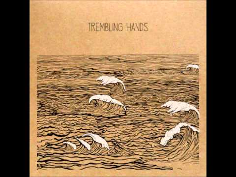 Trembling Hands - Monarchs