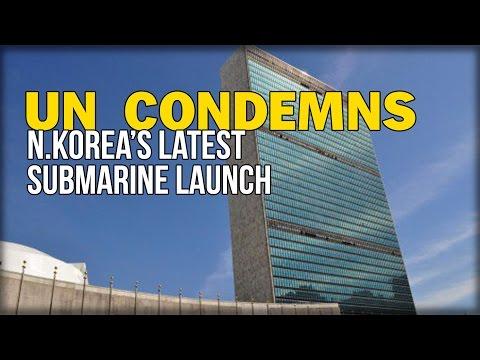 UN CONDEMNS N.KOREA'S LATEST SUBMARINE LAUNCH