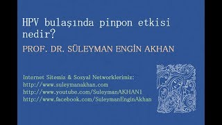 HPV bulaşında pinpon etkisi nedir? - Prof. Dr. Süleyman Engin Akhan