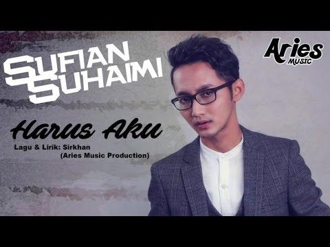 Sufian Suhaimi - Harus Aku (Official Musik Audio)